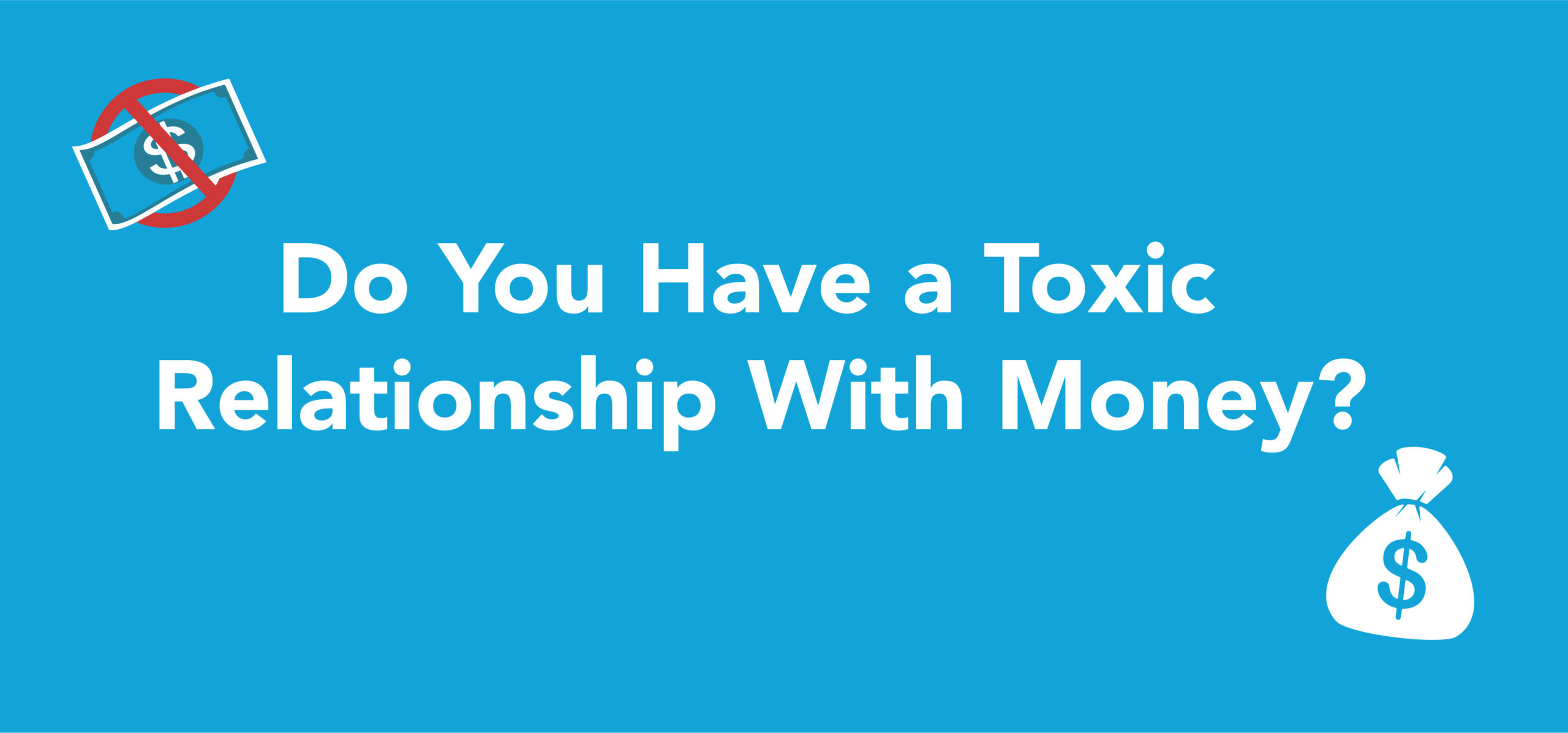Do you have a toxic relationship with money